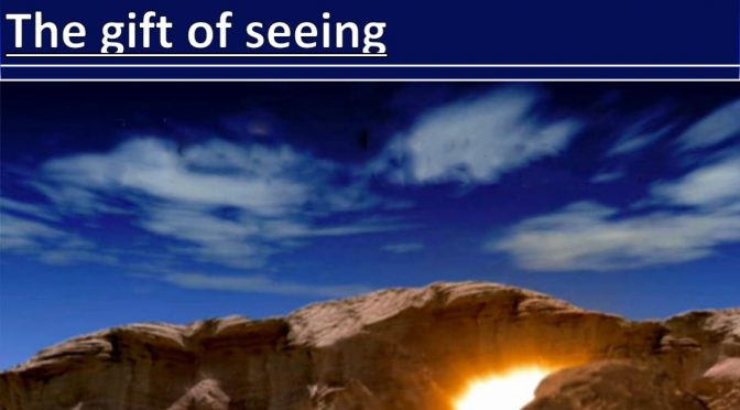 The gift of seeing